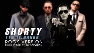Thaitanium Ft. BANKK - Shorty (ROCK Version By GuitarWhan)