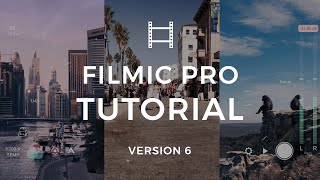 FiLMiC Pro v6 Tutorial | Learn to Shoot Pro Video with Your iPhone