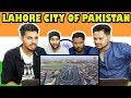 Indian Guys Reacts To Lahore City Of Pakistan 2018 Revolutionary Change 3gp mp4 video