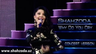 Shahzoda - Why Do You Cry (concert version)