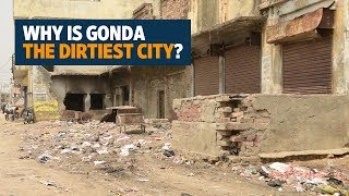 Why is Gonda the dirtiest city of India?
