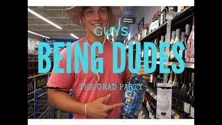 Guys Being Dudes Ep.2 (The Grad Party)