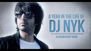 A Year In The Life Of DJ NYK ( A Documentary Movie ) 2011 | India's most popular DJ
