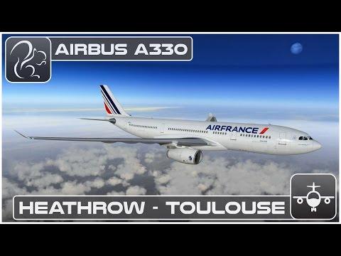Airbus A330 Heathrow to Toulouse X Plane 10 EGLL LFBO