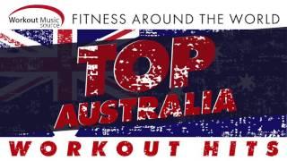 Workout Music Source // Top Australia Workout Hits - Fitness Around the World (130-145 BPM)
