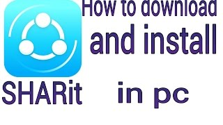Download and install SHAREit in pc