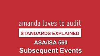 Interpreting The Auditing Standard On SUBSEQUENT EVENTS ISA/ASA560