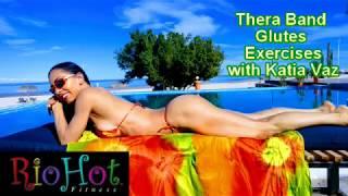 RioHot with Katia Vaz - Thera Band Glutes Exercises