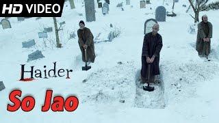 So Jao | Official Video | Haider | Vishal Bhardwaj