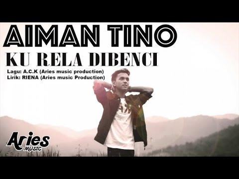 Aiman Tino - Ku Rela Dibenci (Official Lirik Video) mp3
