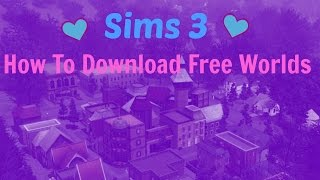 Sims 3 Tutorial How to Download Free Worlds