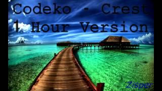 Codeko - Crest [1 Hour Version]