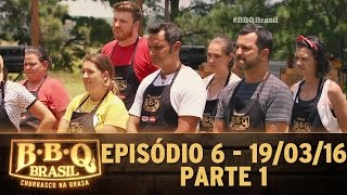BBQ Brasil (19/03/16) - Episódio 6 - Parte 1
