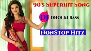 """Unforgettable Romantic """"Nonstop"""" Hits : 90s Superhit Hindi Dj ( Dholki mix ) Song 🎧 Old is Gold"""
