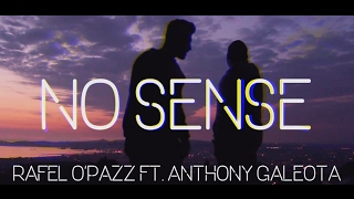 Rafelopazz - No Sense feat. Anthony Galeota