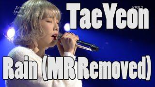 TaeYeon (SNSD) - Rain (MR Removed) (Feb 19, 2016)