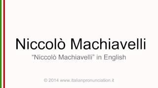 Correct italian pronunciation of Niccolò Machiavelli