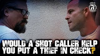 Would a Shot Caller help you put a Thief in check? - Prison Talk 15.26