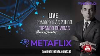 Live Especial para Assinantes Metaflix.tv com Prof Horácio Frazão (28/08)