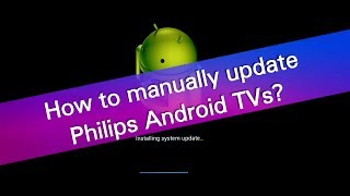 How to manually update software on Philips Android TVs?