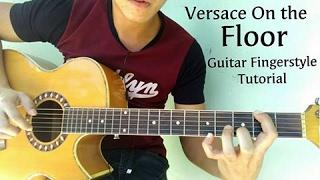 (TUTORIAL) Versace On The Floor - Guitar Fingerstyle PART 1