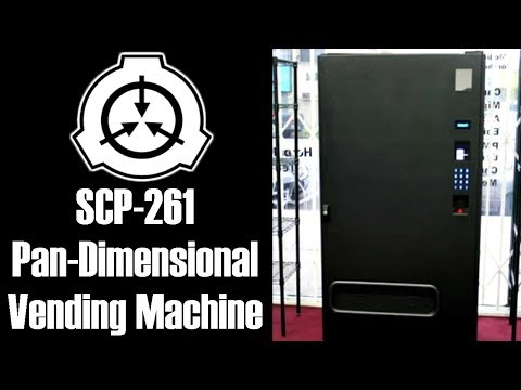 SCP 261 Pan dimensional Vending Machine Object Class Safe