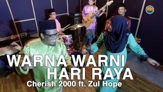 Warna Warni Hari Raya - Cherish 2000 ft. Zul Hope
