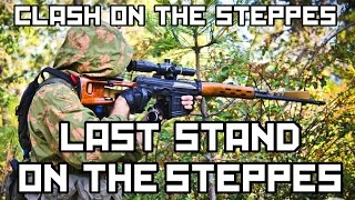 Milsim West Clash on the Steppes Part 3: Last Stand on the Steppes (65 hour Airsoft Game)