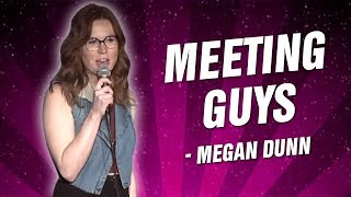 Megan Dunn: Meeting Guys (Stand Up Comedy)