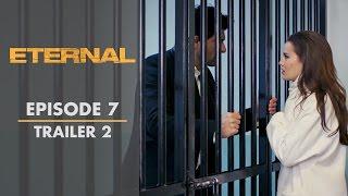 Eternal - Episode 7 Trailer 2 | English Subtitles