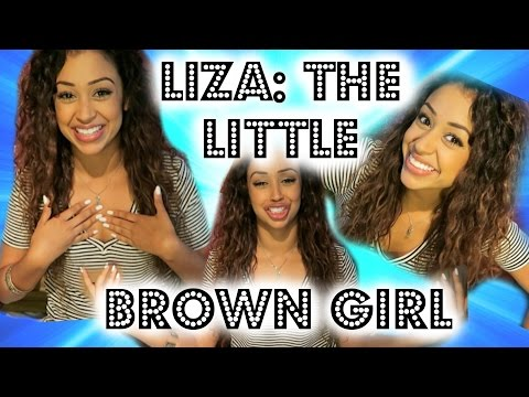 SUP, I'M LIZA THE LITTLE BROWN GIRL   Lizzza