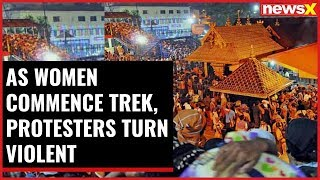 Sabarimala Showdown: As women commence trek, protesters turn violent