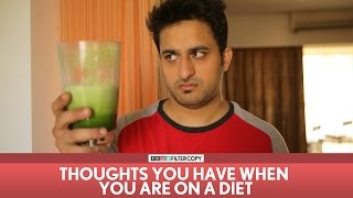 FilterCopy | Thoughts You Have When You Are On A Diet | Ft. Veer Rajwant Singh