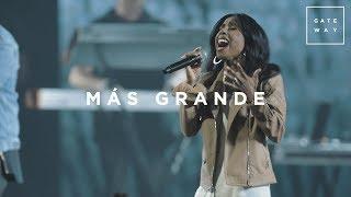 Más Grande (con Lilly Goodman) | En Vivo | GATEWAY