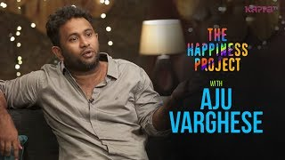 Aju Vargheese - The Happiness Project - KappaTV