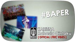 KAHITNA - Rahasia Cintaku #Baper [Official Lyric Video]