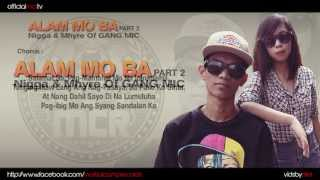Alam Mo Ba Part 2 - Nigga & Mhyre Of GANG MIC