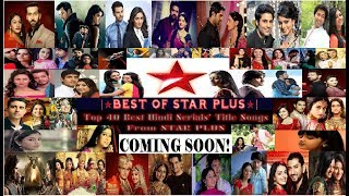 Uploaded! Top 40 Star Plus Hindi Serials
