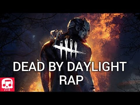 DEAD BY DAYLIGHT RAP by JT Music You Can Hang