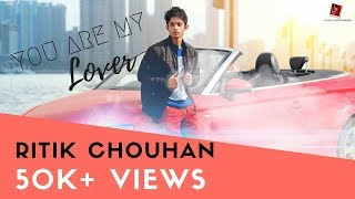 You are my lover | Ritik Chouhan | Youngest Music Video |  Sanuvi Entertainment