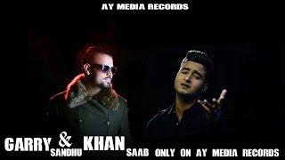 Khan saab ਨੇ GARRY SANDHU ਨਾਲ ਪੂਰਾ Enjoy ਕੀਤਾ || ਜਰੂਰ ਦੇਖੋ Video || Latest 2017 || AY Media Records