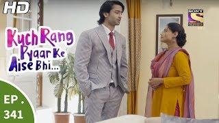 Kuch Rang Pyar Ke Aise Bhi - कुछ रंग प्यार के ऐसे भी - Ep 341 - 20th June, 2017