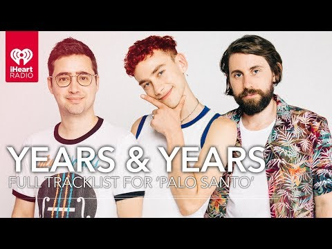Years & Years Share Exclusive Stories For Every Track On 'Palo Santo' | Track By Track