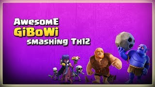 Awesome GiBoWi Smashing Th12 | After JUNE Update | TH12 War Strategy #19 | COC 2018 |