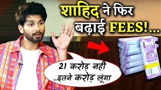 After Kabir Singh Shahid kapoor Hikes His Fees From 21 Crore To This Much