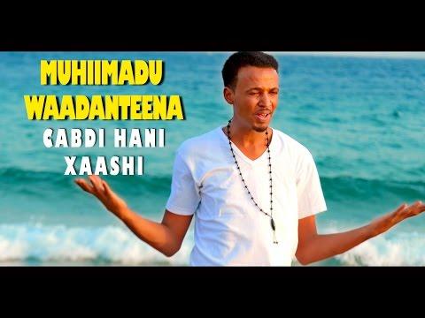 MUHIIMADU WAADANTEENA CABDI HANI XAASHI (HEES CUSUB) OFFICIAL