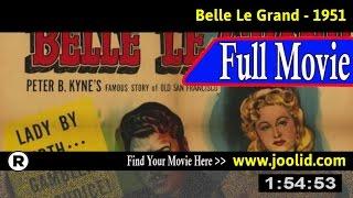 Watch: Belle Le Grand (1951) Full Movie Online