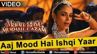 Aaj Mood Hai Ishqaiyaan (Maan Gaye Mughall- E- Azam)