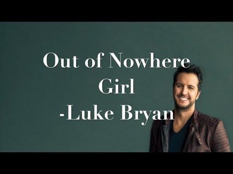 Out of Nowhere Girl - Luke Bryan (Lyrics)