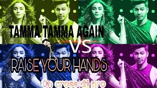 Tamma tamma again Vs Raise your hands up (NEW BDM VS EDM ON CROSS DJ)